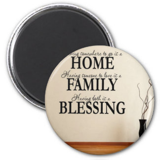 Home + Family = Blessing Magnet