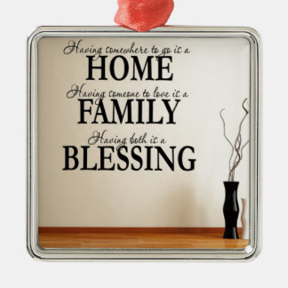 Home + Family = Blessing Metal Ornament
