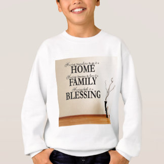 Home + Family = Blessing Sweatshirt