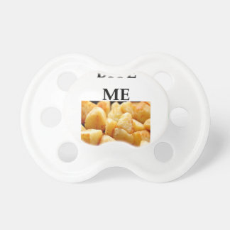 home fries pacifiers