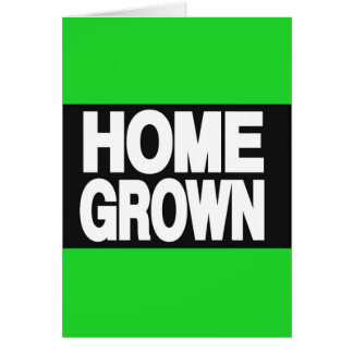 Home Grown 2 Green Greeting Card