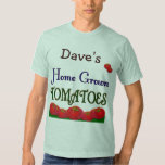 Home Grown Tomatoes Custom Gardener Saying Tee