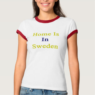 Home Is In Sweden T-Shirt