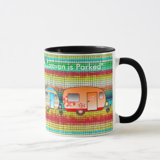 Home Is Where Ever My Caravan Is Parked Mug