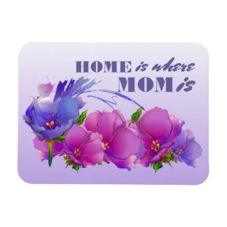 Home is where Mom is. Mother's Day Gift Magnets