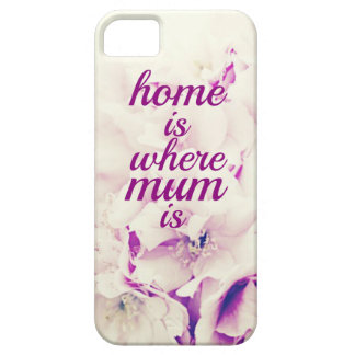 """Home is where Mum is"" iPhone 5 Covers"