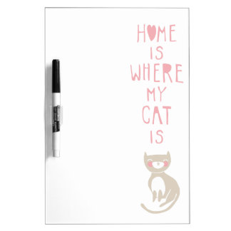 """Home is where my cat is"" Dry Erase White Board"