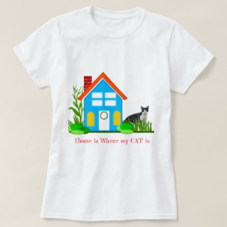 Home is Where my Cat is T-Shirt