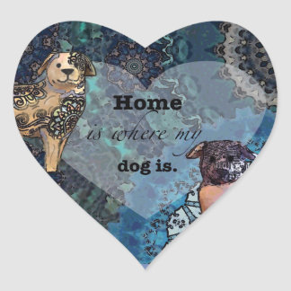 Home is where my dog is heart sticker