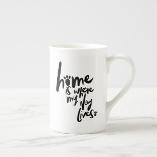 Home is Where My Dog Lives Tea Cup