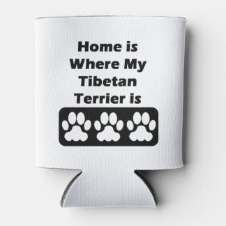 Home is Where My Tibetan Terrier is Can Cooler