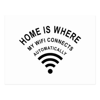 Home is where my wifi connects automatically postcard