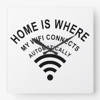 Home is where my wifi connects automatically square wall clock