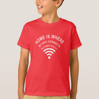 Home is where my wifi connects automatically T-Shirt
