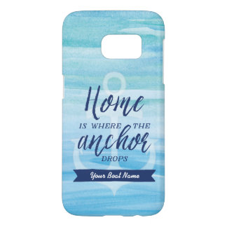 Home is Where the Anchor Drops (Personalized) Samsung Galaxy S7 Case