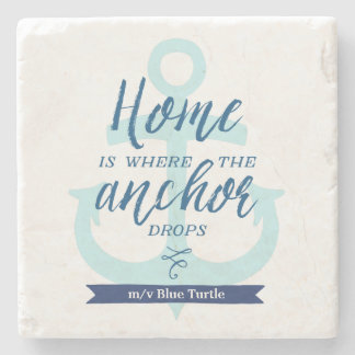 Home is Where the Anchor Drops (Personalized) Stone Coaster