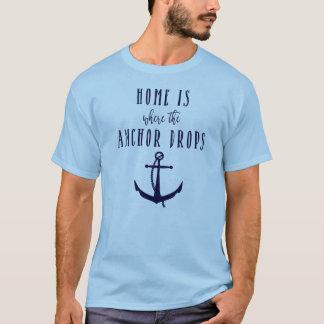 Home is where the Anchor Drops Tshirt