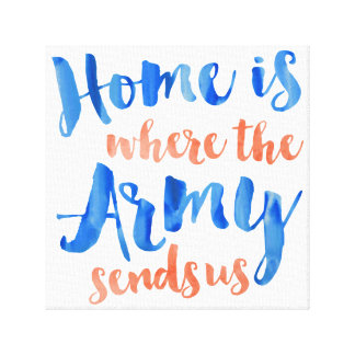 Home is Where the Army - Watercolor on Canvas Canvas Print
