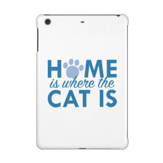 Home Is Where The Cat Is iPad Mini Cases