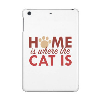 Home Is Where The Cat Is iPad Mini Cover