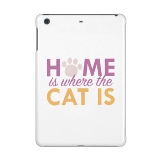 Home Is Where The Cat Is iPad Mini Retina Cases