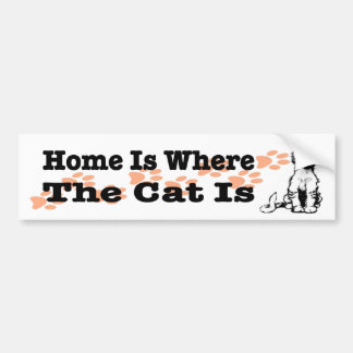 Home Is Where the Cat Is sticker for cat people Bumper Sticker