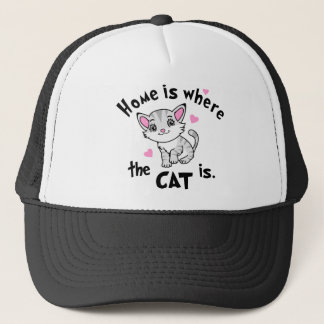 home is where the cat is trucker hat