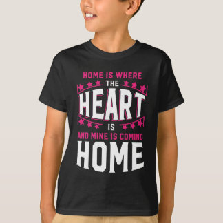 Home Is Where The Heart Is And Mine Is Coming Home T-Shirt