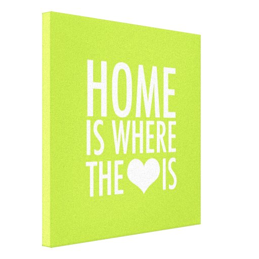 Home Is Where The Heart Is Gallery Wrapped Canvas