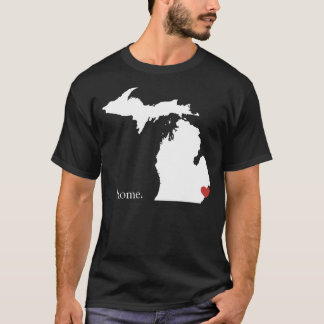Home is where the heart is - Michigan T-Shirt