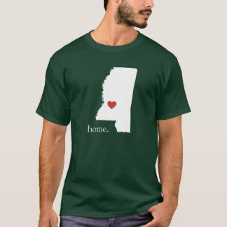 Home is where the heart is - Mississippi T-Shirt