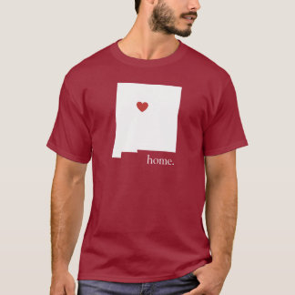 Home is where the heart is - New Mexico T-Shirt