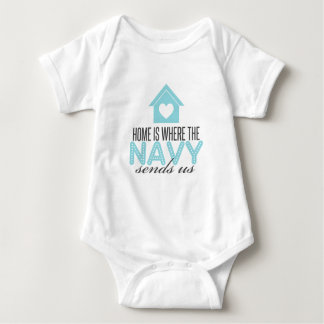 Home is Where the Navy Sends Us Baby Bodysuit
