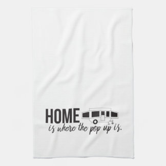 Home is Where the Pop Up is Hand Towel