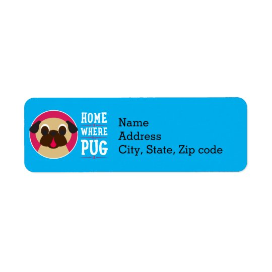 Home Is Where The Pug Is Address Labels