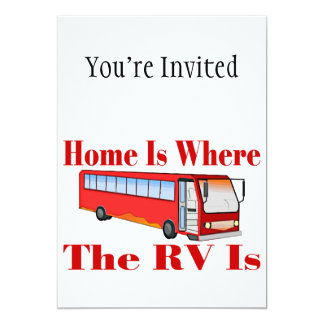 "Home Is Where The RV Is 5"" X 7"" Invitation Card"