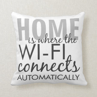 Home Is Where The Wi-Fi Connects Pillow