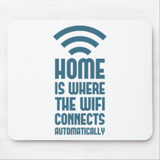 Home Is Where The WIFI Connects Automatically Mouse Pad
