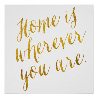Home Is Where You Are Quote Faux Gold Foil Poster