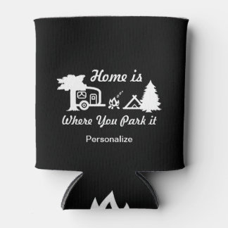 Home Is Where You Park It | Camping (dark colors) Can Cooler