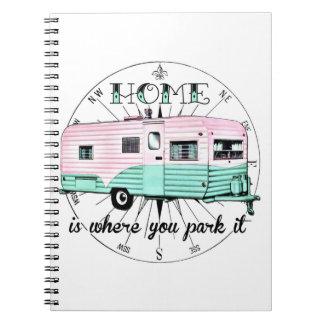 Home Is Where You Park It - Travel Notebook