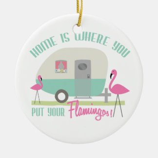 Home is Where You Put Your Flamingos Ornament