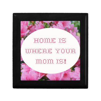 Home is where your Mom is! Gift Box