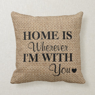 'Home Is Wherever I'm With You' Burlap Throw Pillow