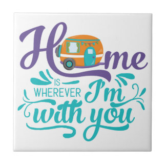 Home is Wherever I'm with you - Cute Retro Camper Ceramic Tile