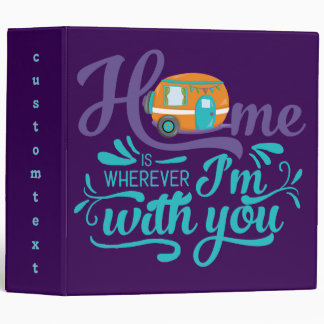 Home is Wherever I'm with you - Cute Retro Camper Vinyl Binder