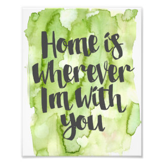 Home is Wherever I'm With You Wall Art Print Photo Print