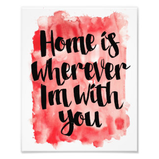 Home is Wherever I'm With You Wall Art Print Photographic Print