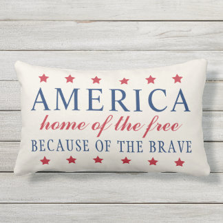 Home of the Free Because of the Brave | America Outdoor Pillow