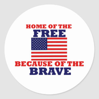 Home of the Free Because of the Brave Classic Round Sticker